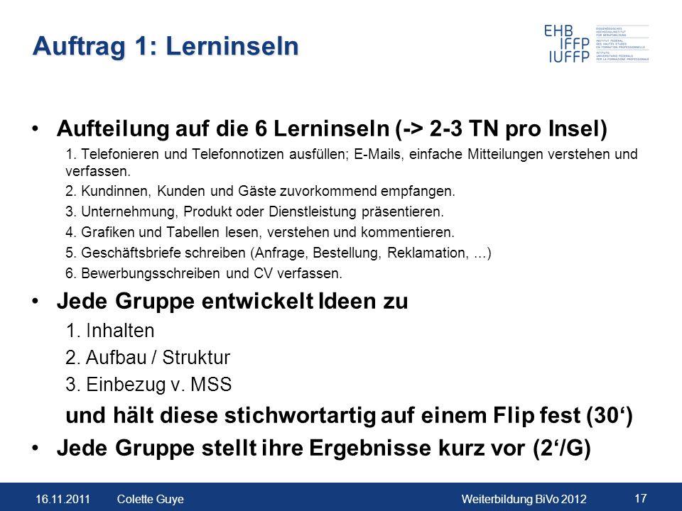 Auftrag 1: LerninselnAufteilung auf die 6 Lerninseln (-> 2-3 TN pro Insel)