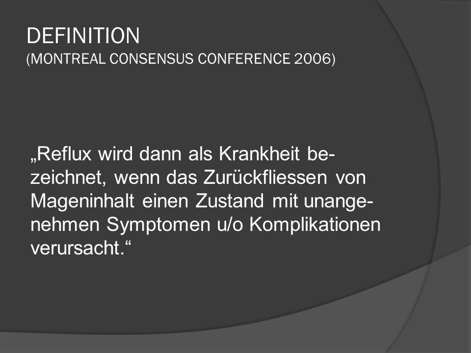 DEFINITION (MONTREAL CONSENSUS CONFERENCE 2006)