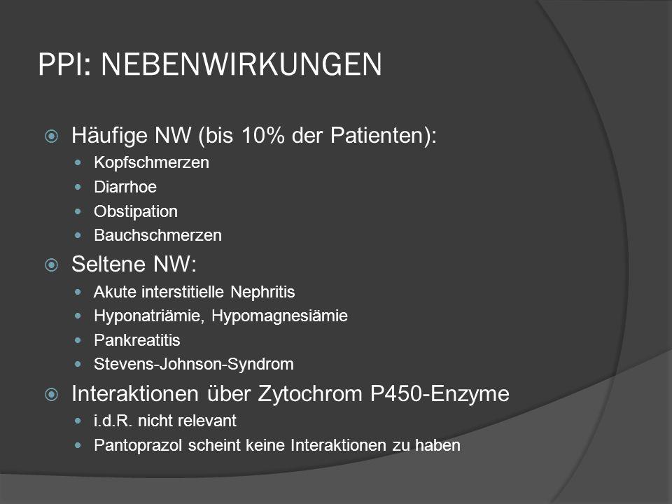 PPI: NEBENWIRKUNGEN Häufige NW (bis 10% der Patienten): Seltene NW: