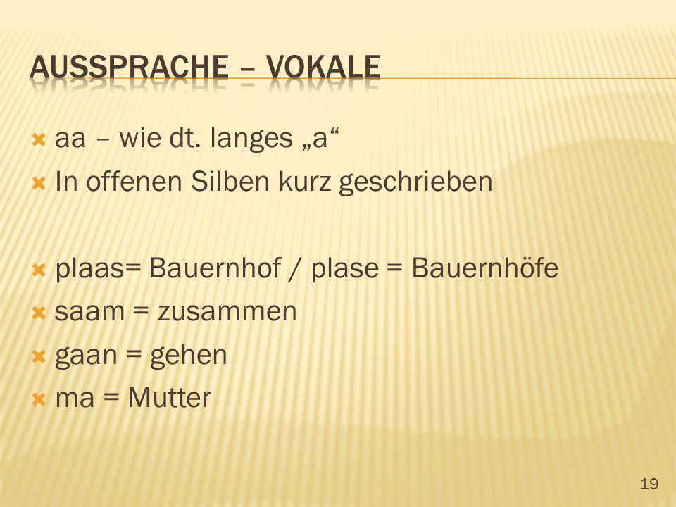 "Aussprache – vokale aa – wie dt. langes ""a"