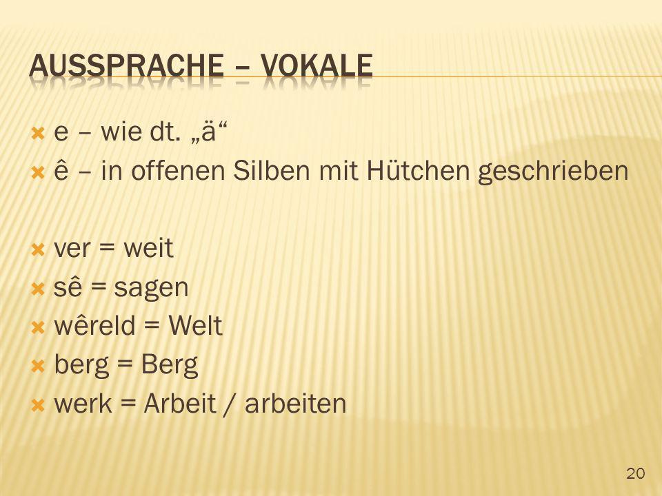 "Aussprache – vokale e – wie dt. ""ä"