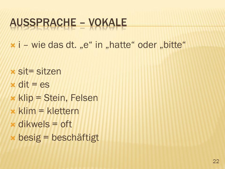 """Aussprache – vokale i – wie das dt. """"e in """"hatte oder """"bitte"""