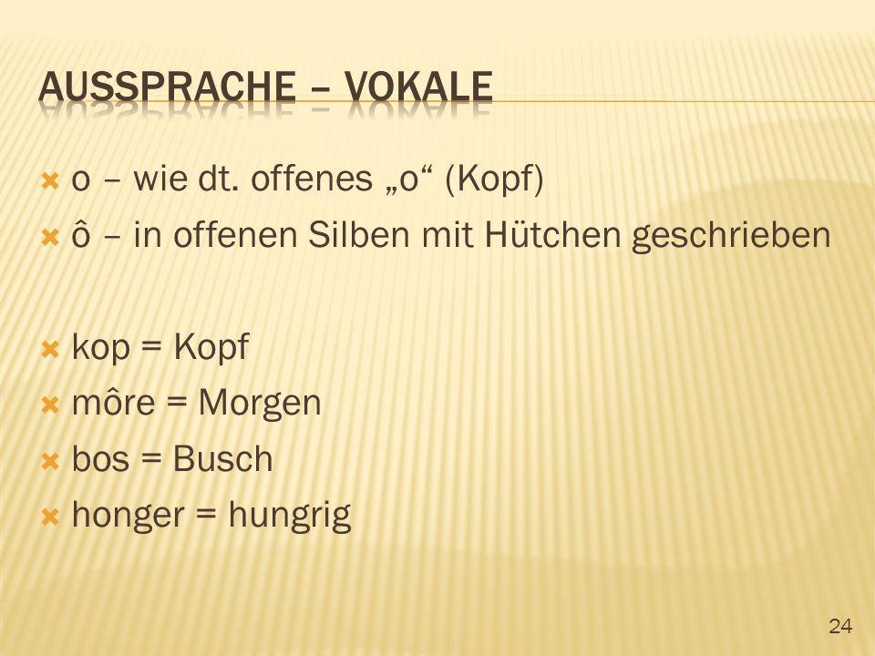 """Aussprache – vokale o – wie dt. offenes """"o (Kopf)"""