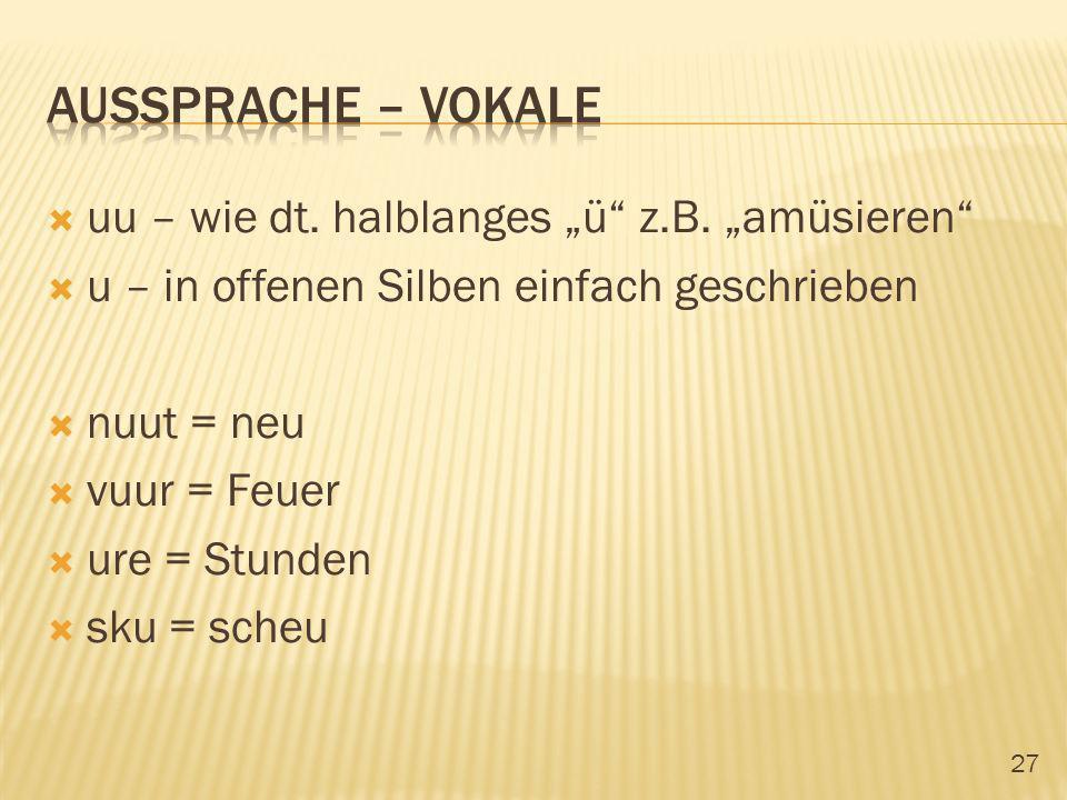 """Aussprache – vokale uu – wie dt. halblanges """"ü z.B. """"amüsieren"""