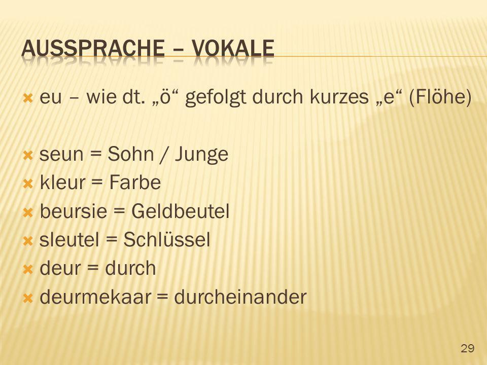 """Aussprache – vokale eu – wie dt. """"ö gefolgt durch kurzes """"e (Flöhe)"""
