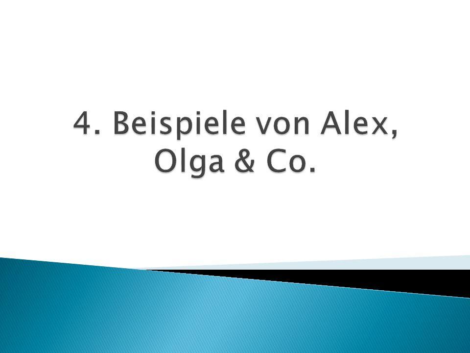 4. Beispiele von Alex, Olga & Co.
