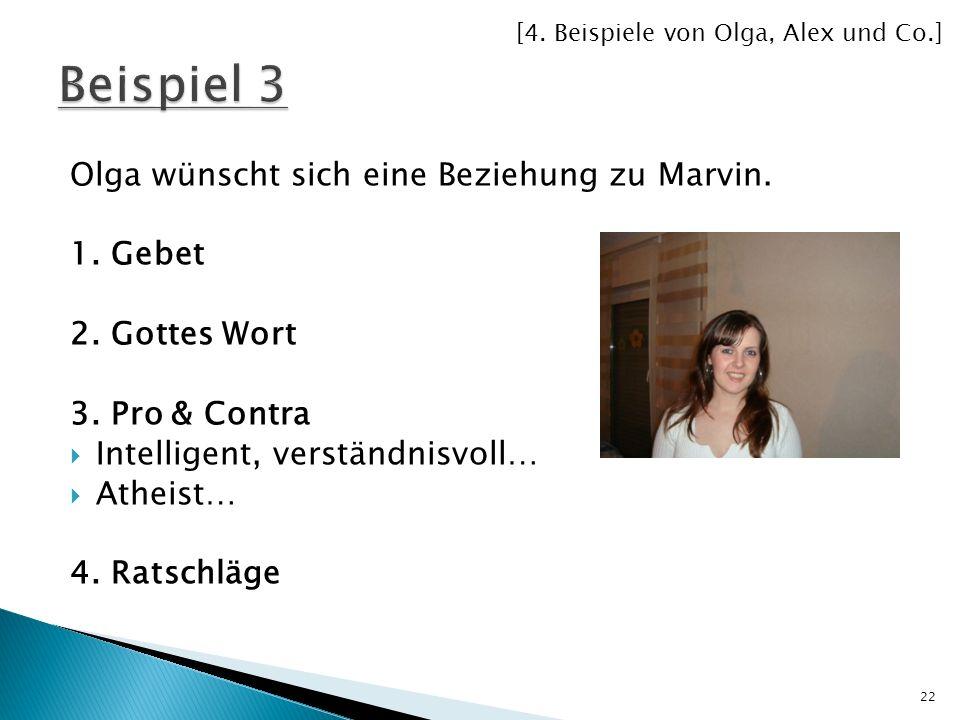 Beispiel 3 Olga wünscht sich eine Beziehung zu Marvin. 1. Gebet