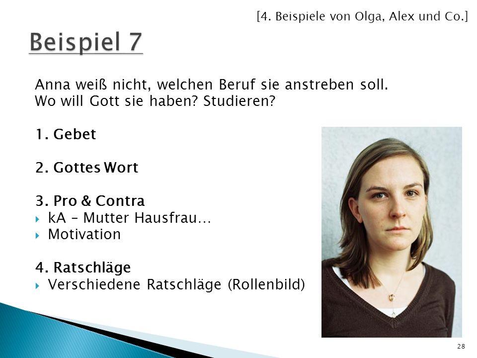 Beispiel 7 Anna weiß nicht, welchen Beruf sie anstreben soll.