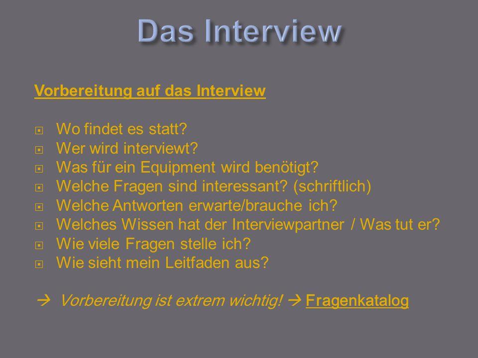Das Interview Vorbereitung auf das Interview Wo findet es statt