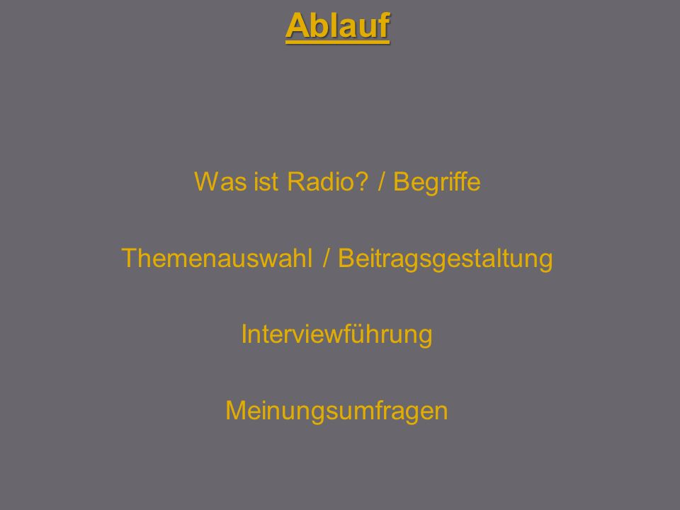 Ablauf Was ist Radio / Begriffe Themenauswahl / Beitragsgestaltung