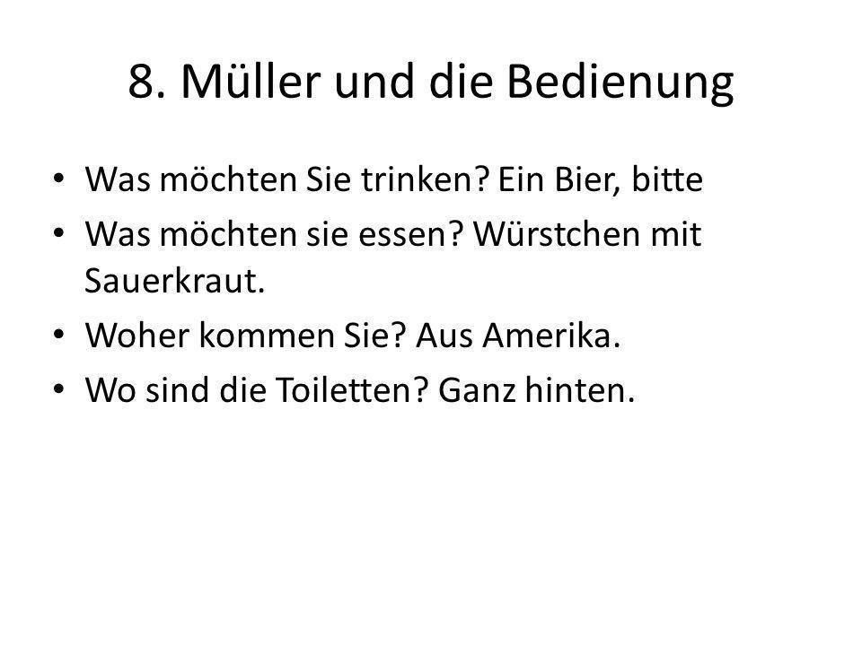 8. Müller und die Bedienung