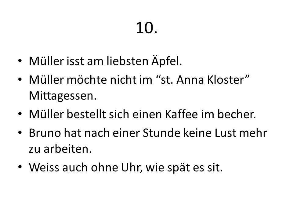 10. Müller isst am liebsten Äpfel.