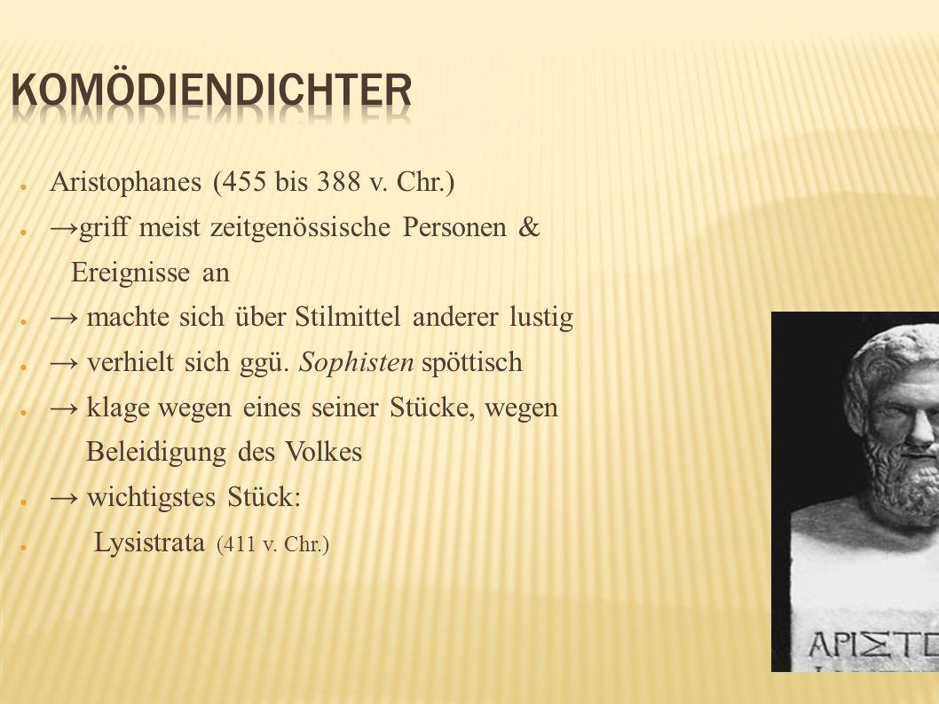 Komödiendichter Aristophanes (455 bis 388 v. Chr.)