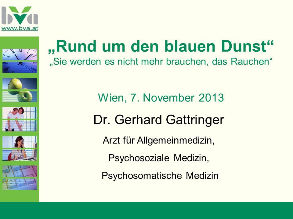 """""""Rund um den blauen Dunst """"Sie werden es nicht mehr brauchen, das Rauchen Wien, 7. November 2013"""