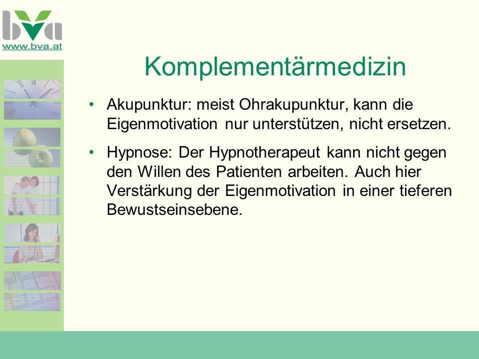 Komplementärmedizin Akupunktur: meist Ohrakupunktur, kann die Eigenmotivation nur unterstützen, nicht ersetzen.