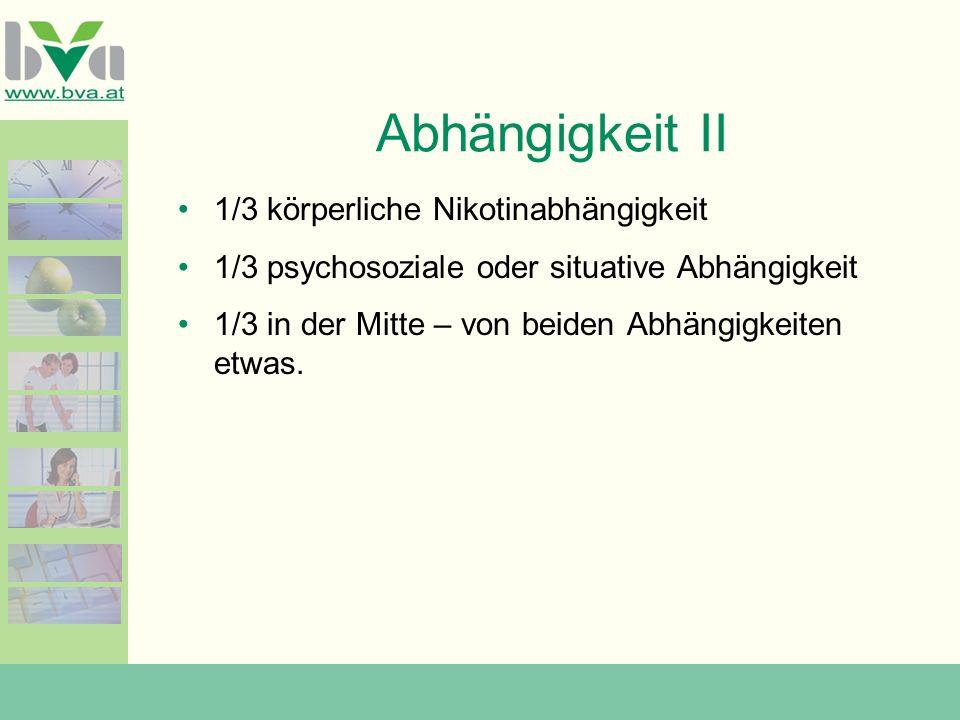 Abhängigkeit II 1/3 körperliche Nikotinabhängigkeit