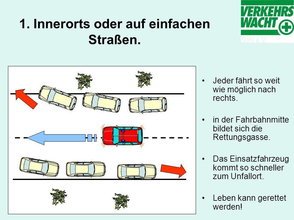 1. Innerorts oder auf einfachen Straßen.