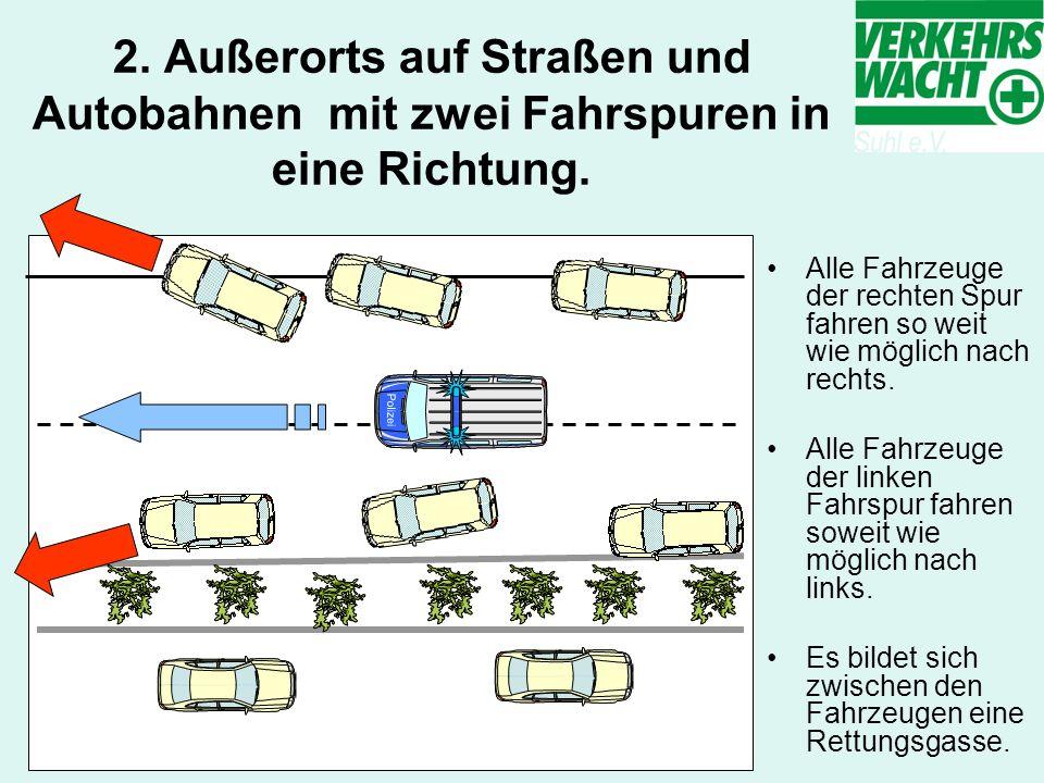 2. Außerorts auf Straßen und Autobahnen mit zwei Fahrspuren in eine Richtung.