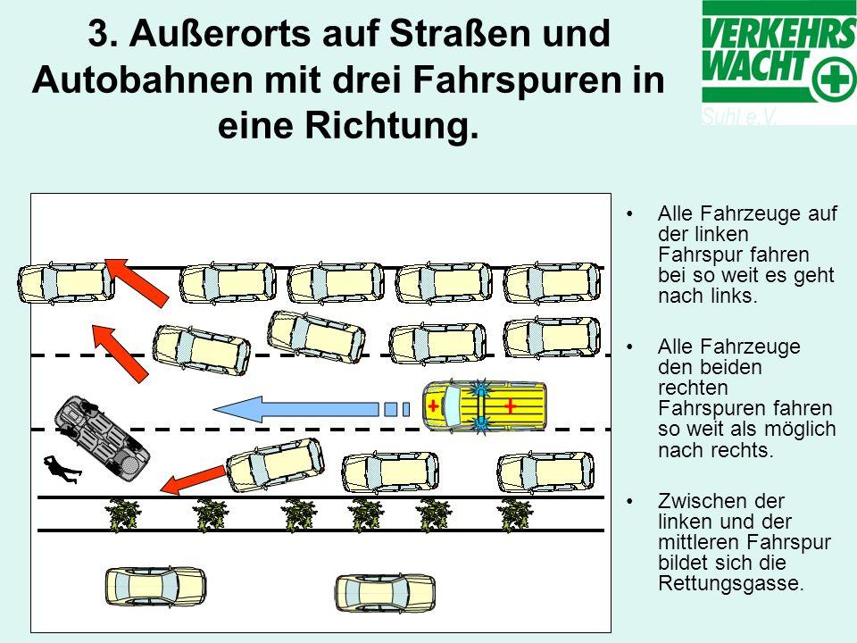 3. Außerorts auf Straßen und Autobahnen mit drei Fahrspuren in eine Richtung.