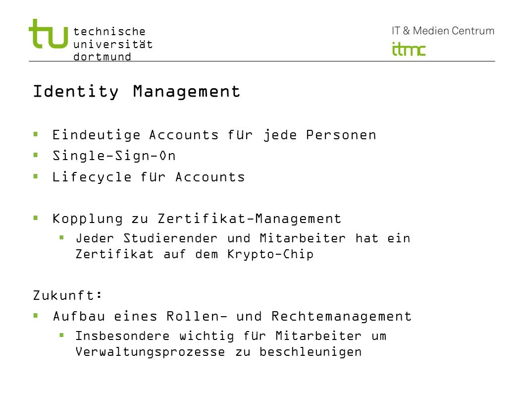 Identity Management Eindeutige Accounts für jede Personen
