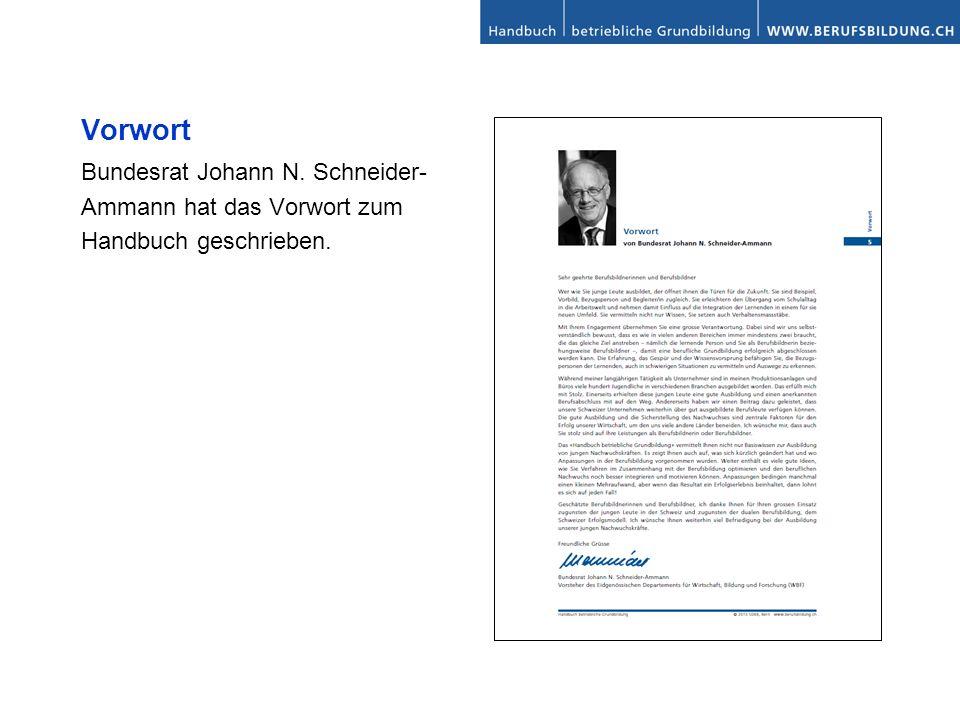 Vorwort Bundesrat Johann N. Schneider- Ammann hat das Vorwort zum Handbuch geschrieben.