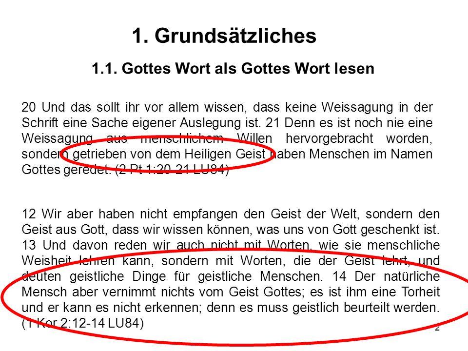 1. Grundsätzliches 1.1. Gottes Wort als Gottes Wort lesen