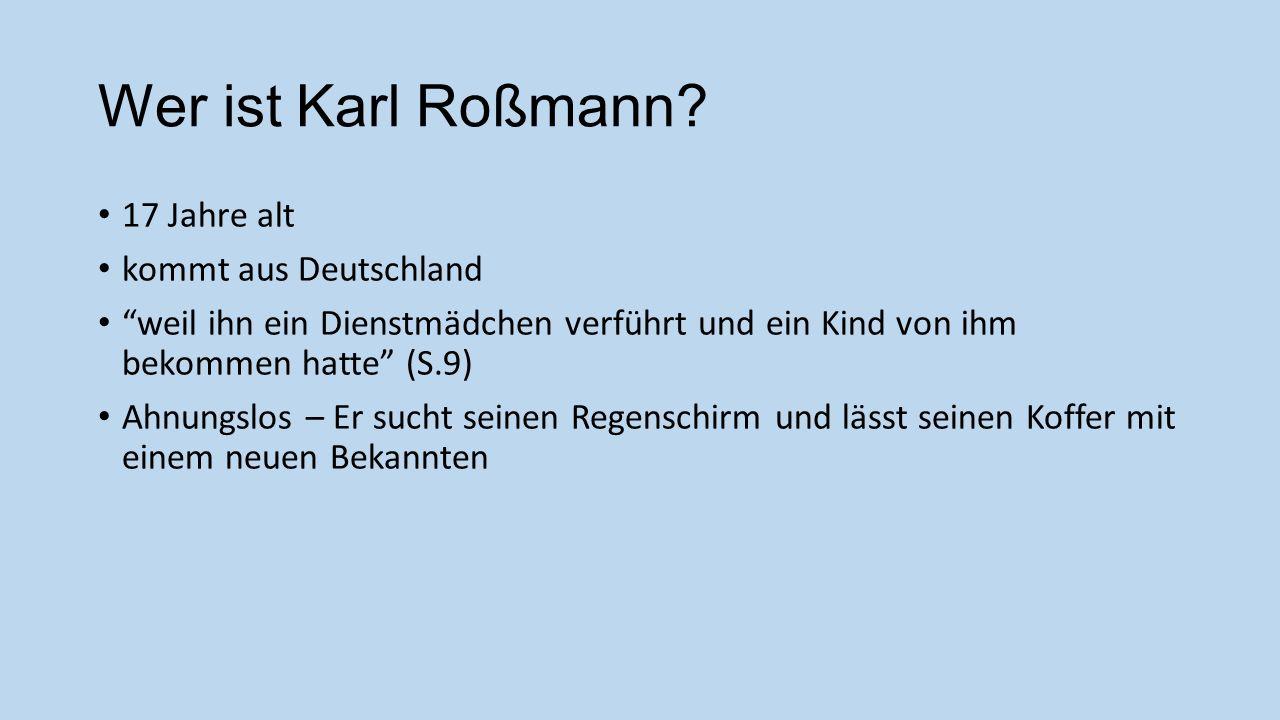 Wer ist Karl Roßmann 17 Jahre alt kommt aus Deutschland