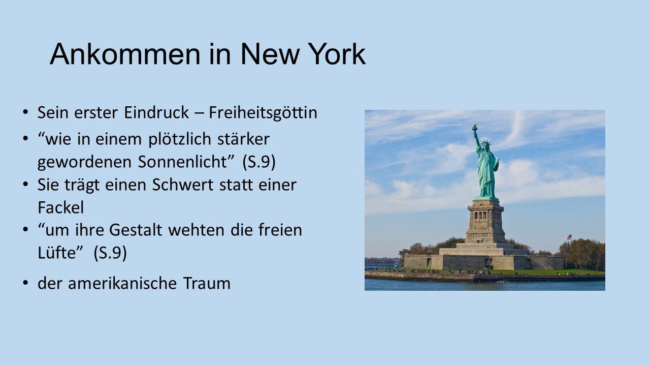 Ankommen in New York Sein erster Eindruck – Freiheitsgöttin