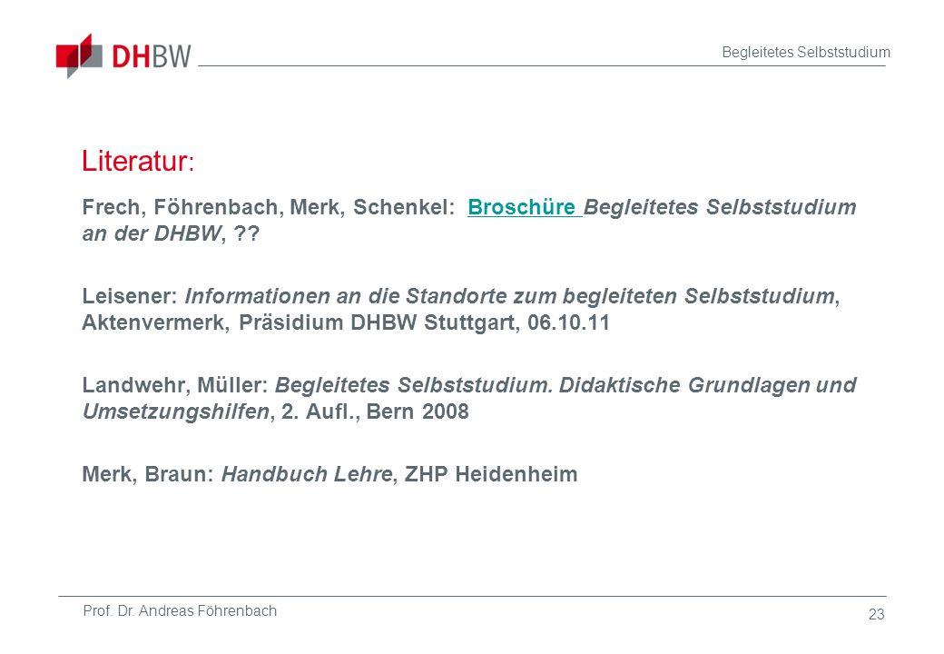 Literatur: Frech, Föhrenbach, Merk, Schenkel: Broschüre Begleitetes Selbststudium an der DHBW,