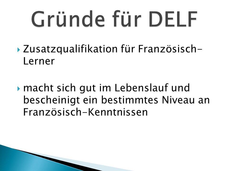 Gründe für DELF Zusatzqualifikation für Französisch- Lerner