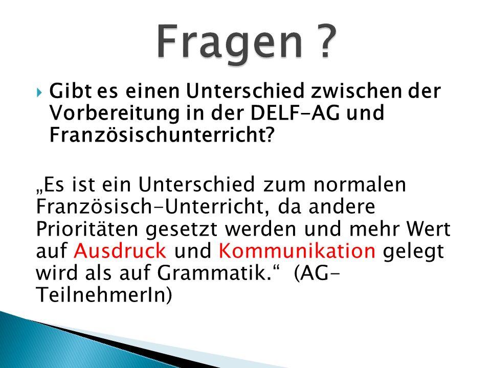 Fragen Gibt es einen Unterschied zwischen der Vorbereitung in der DELF-AG und Französischunterricht