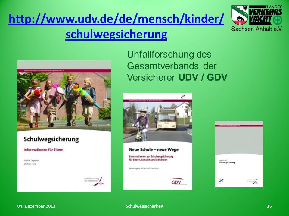 http://www.udv.de/de/mensch/kinder/schulwegsicherung Unfallforschung des Gesamtverbands der Versicherer UDV / GDV.