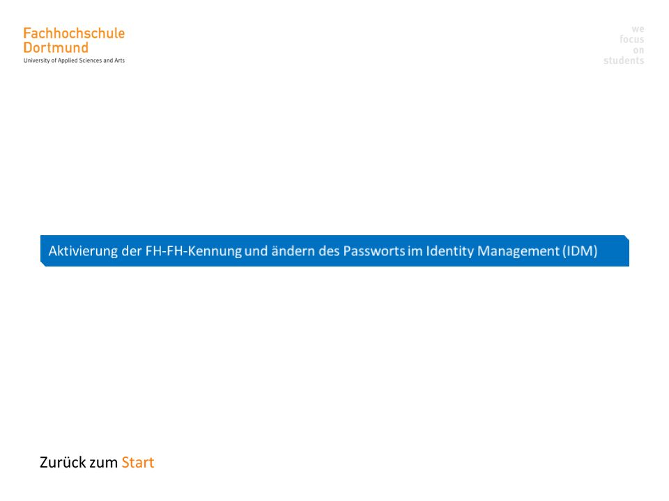 Aktivierung der FH-FH-Kennung und ändern des Passworts im Identity Management (IDM)