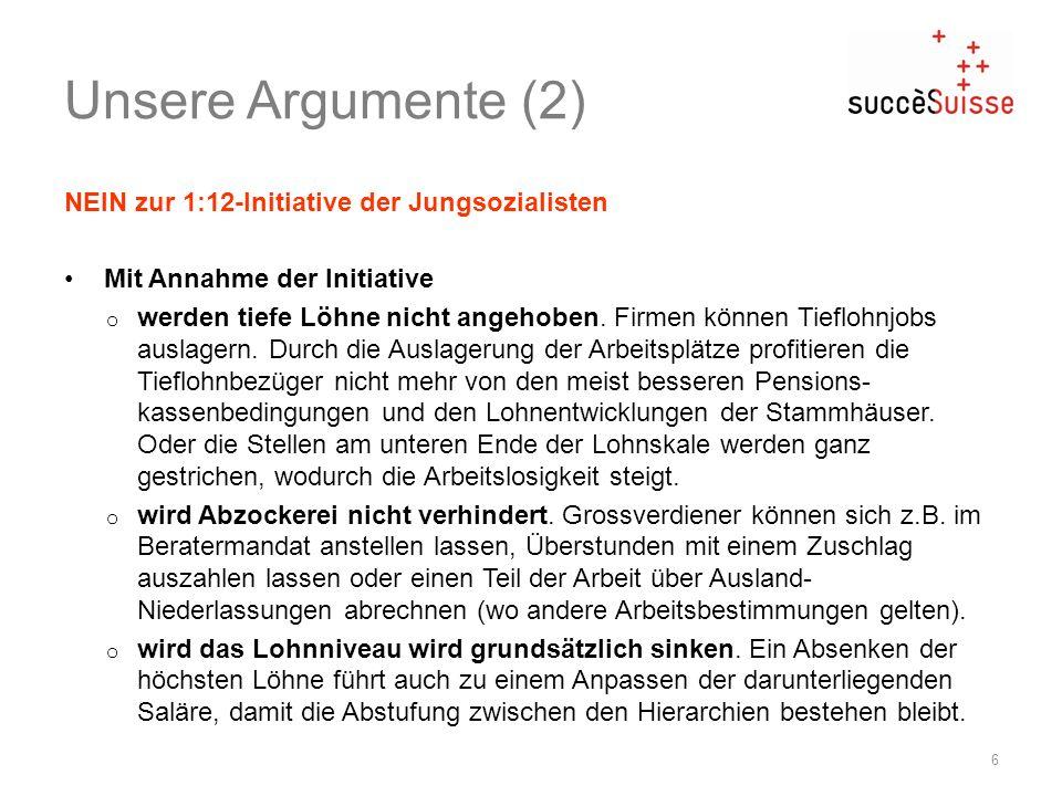 Unsere Argumente (2) NEIN zur 1:12-Initiative der Jungsozialisten
