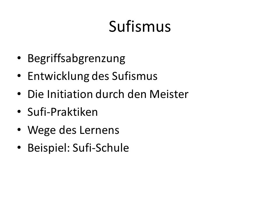 Sufismus Begriffsabgrenzung Entwicklung des Sufismus