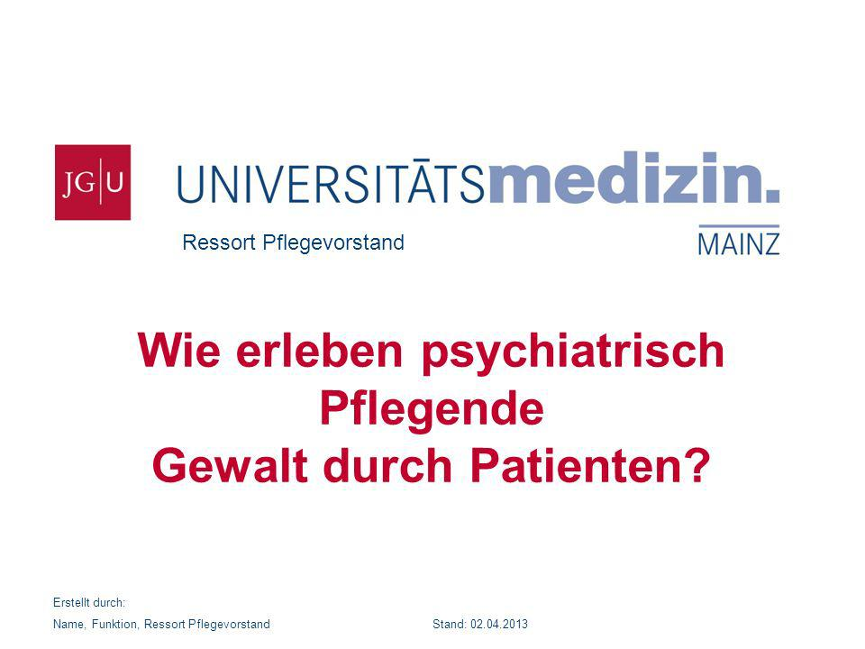 Wie erleben psychiatrisch Pflegende Gewalt durch Patienten