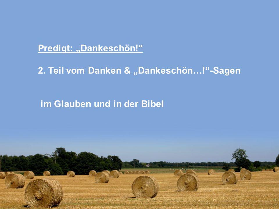 """Predigt: """"Dankeschön. 2. Teil vom Danken & """"Dankeschön…"""