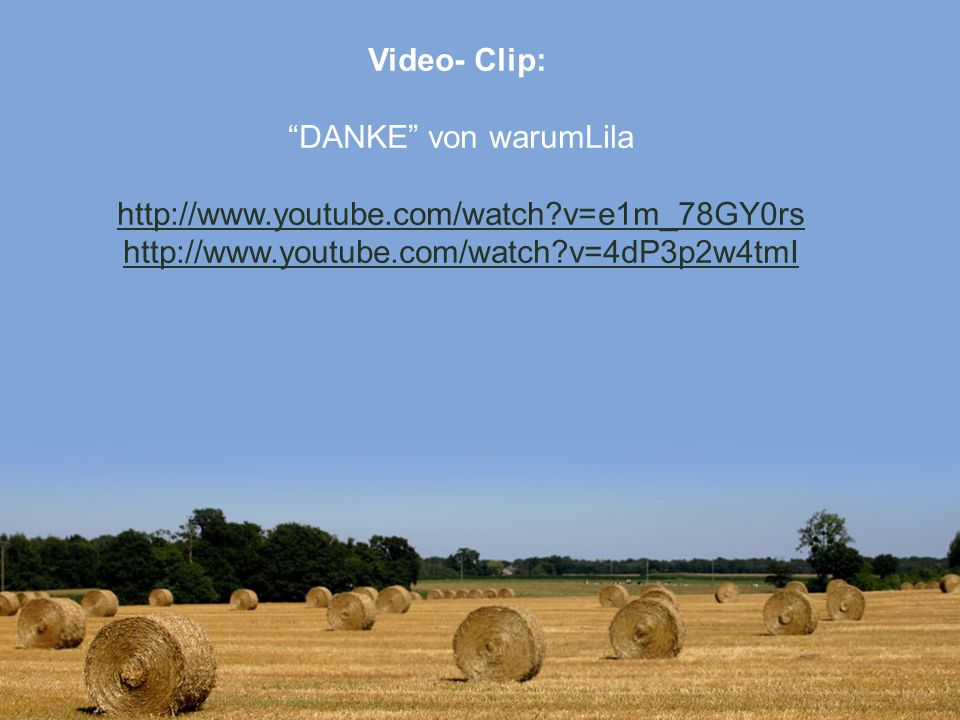 Video- Clip: DANKE von warumLila http://www. youtube. com/watch