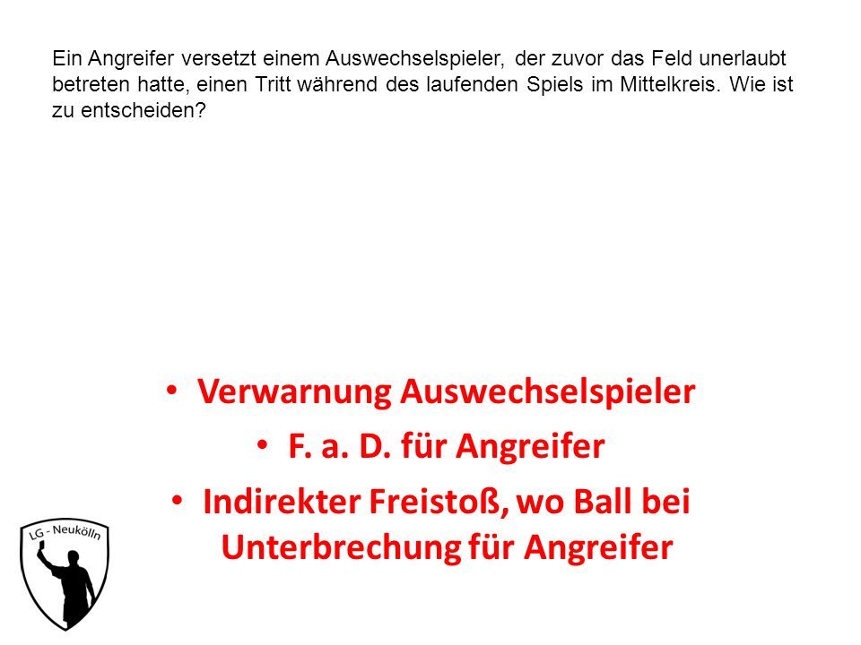 Verwarnung Auswechselspieler F. a. D. für Angreifer