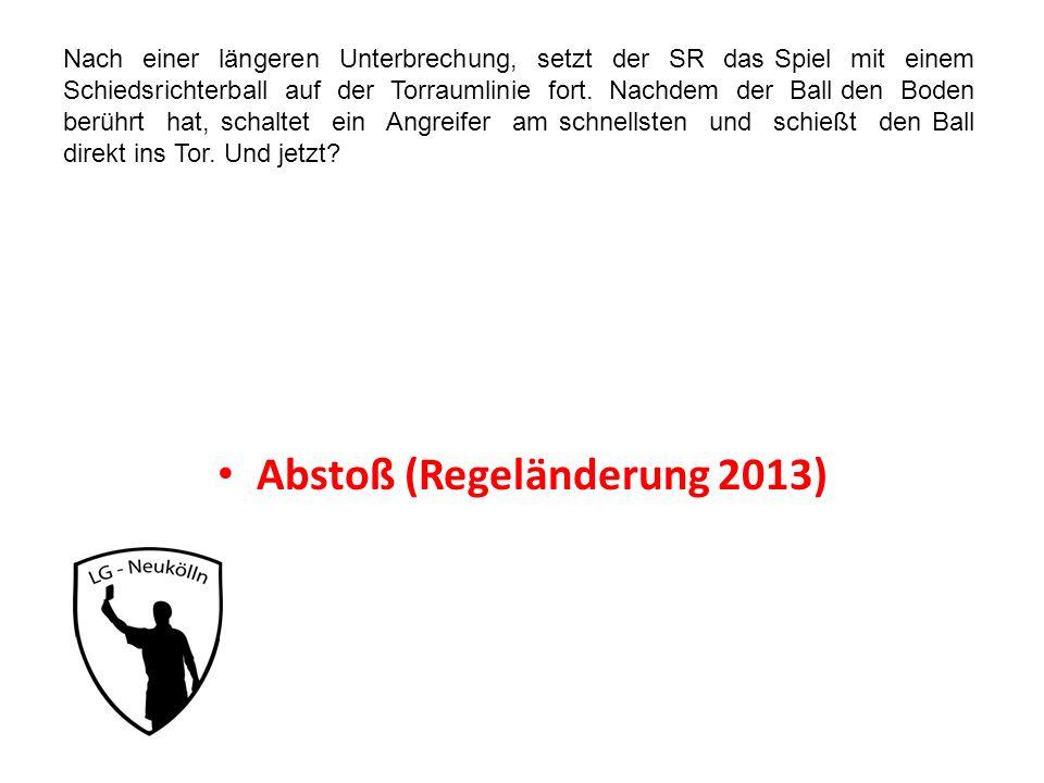 Abstoß (Regeländerung 2013)
