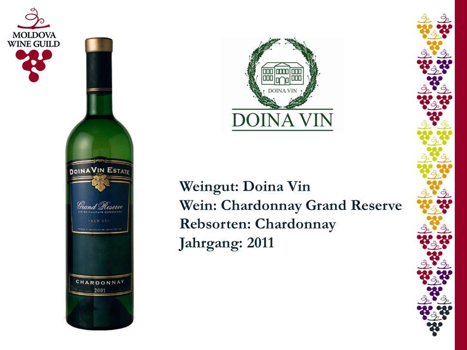 Weingut: Doina Vin Wein: Chardonnay Grand Reserve Rebsorten: Chardonnay Jahrgang: 2011