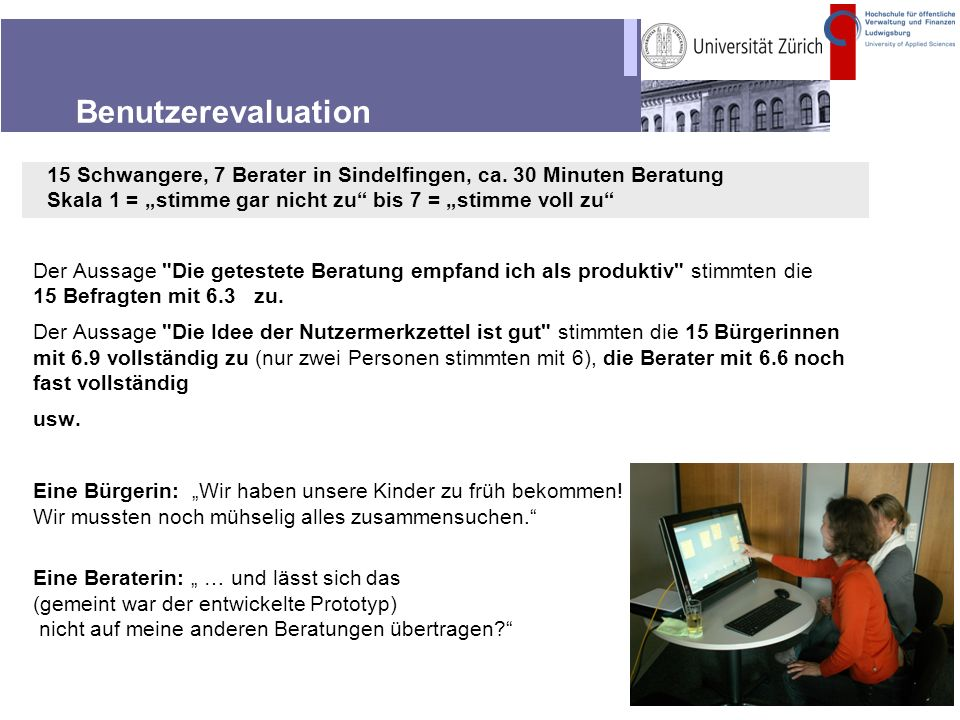 """Benutzerevaluation15 Schwangere, 7 Berater in Sindelfingen, ca. 30 Minuten Beratung. Skala 1 = """"stimme gar nicht zu bis 7 = """"stimme voll zu"""
