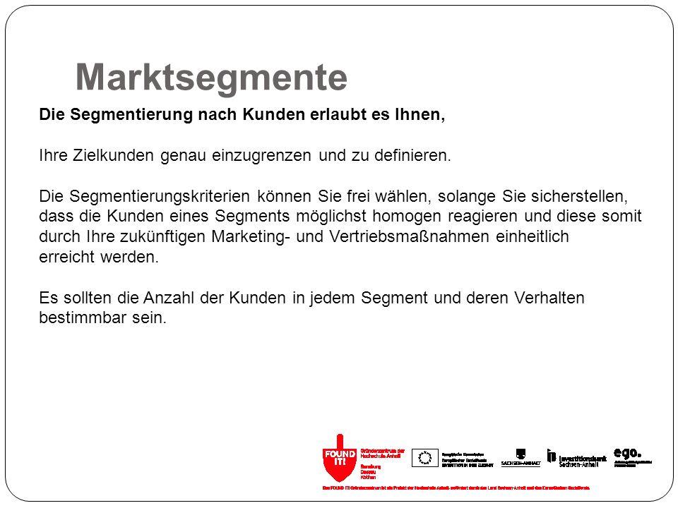 Marktsegmente Die Segmentierung nach Kunden erlaubt es Ihnen,