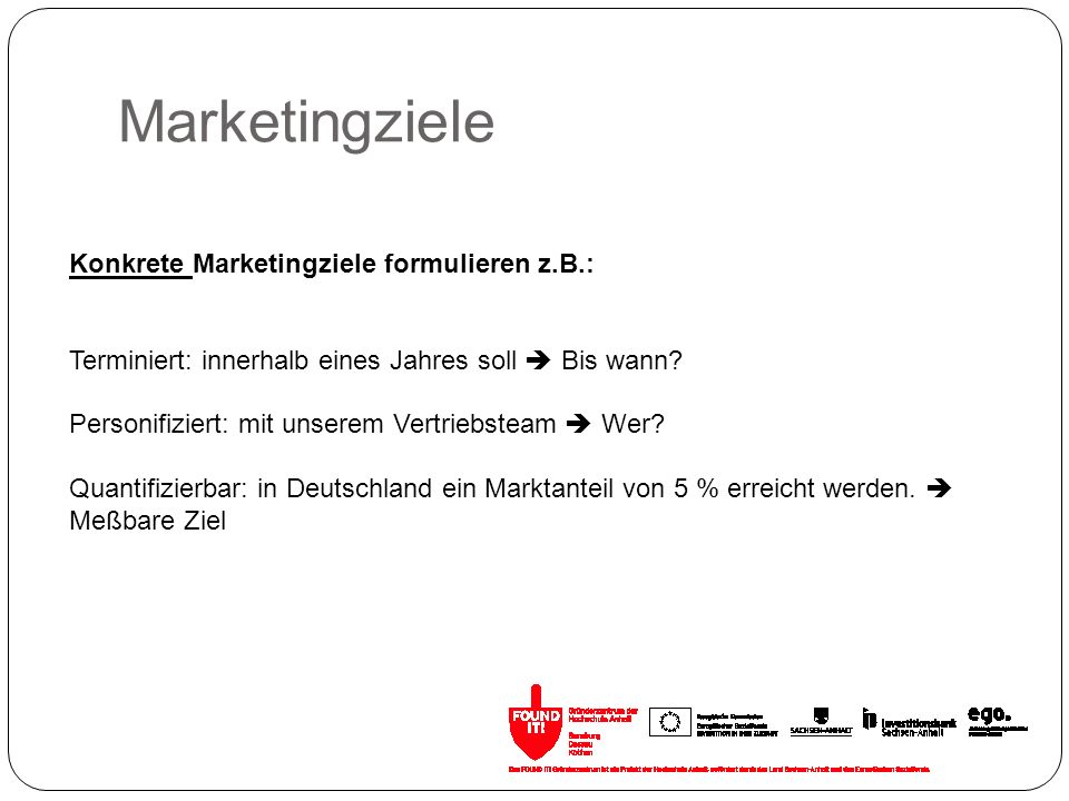 Marketingziele Konkrete Marketingziele formulieren z.B.: