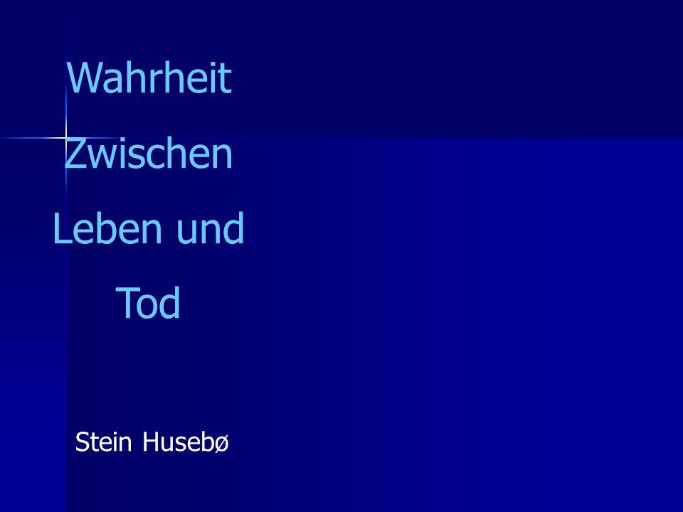 Wahrheit Zwischen Leben und Tod Stein Husebø