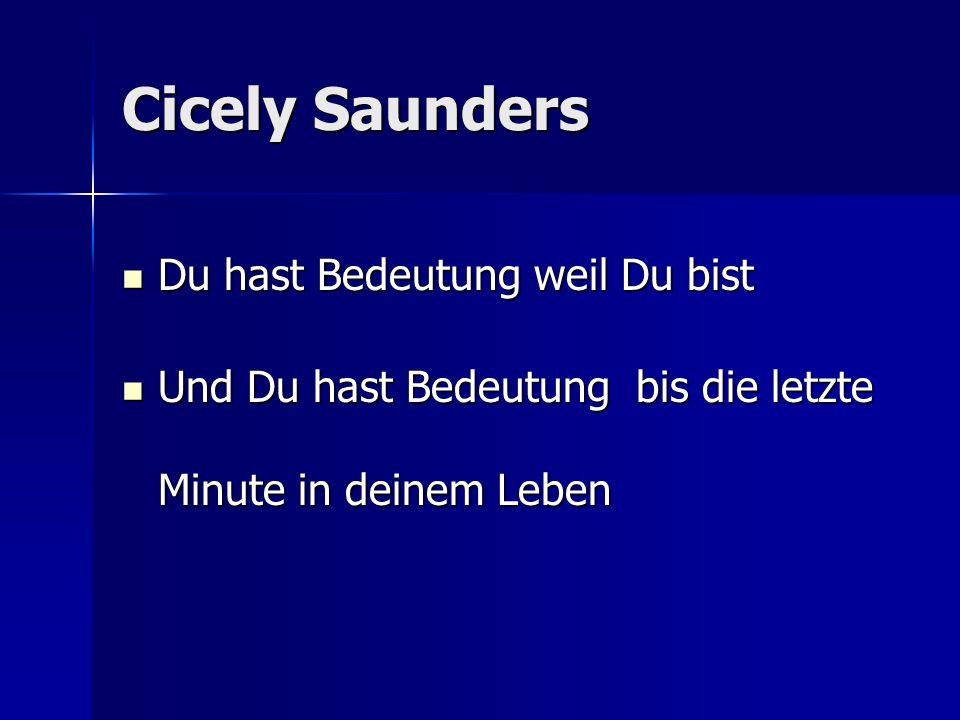 Cicely Saunders Du hast Bedeutung weil Du bist