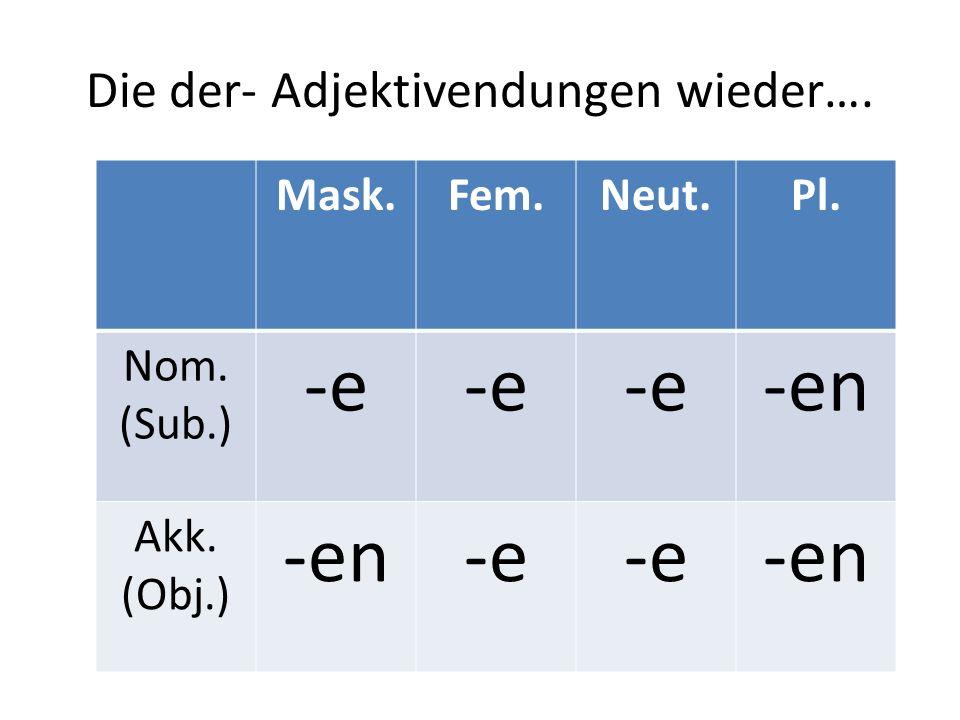 Die der- Adjektivendungen wieder….
