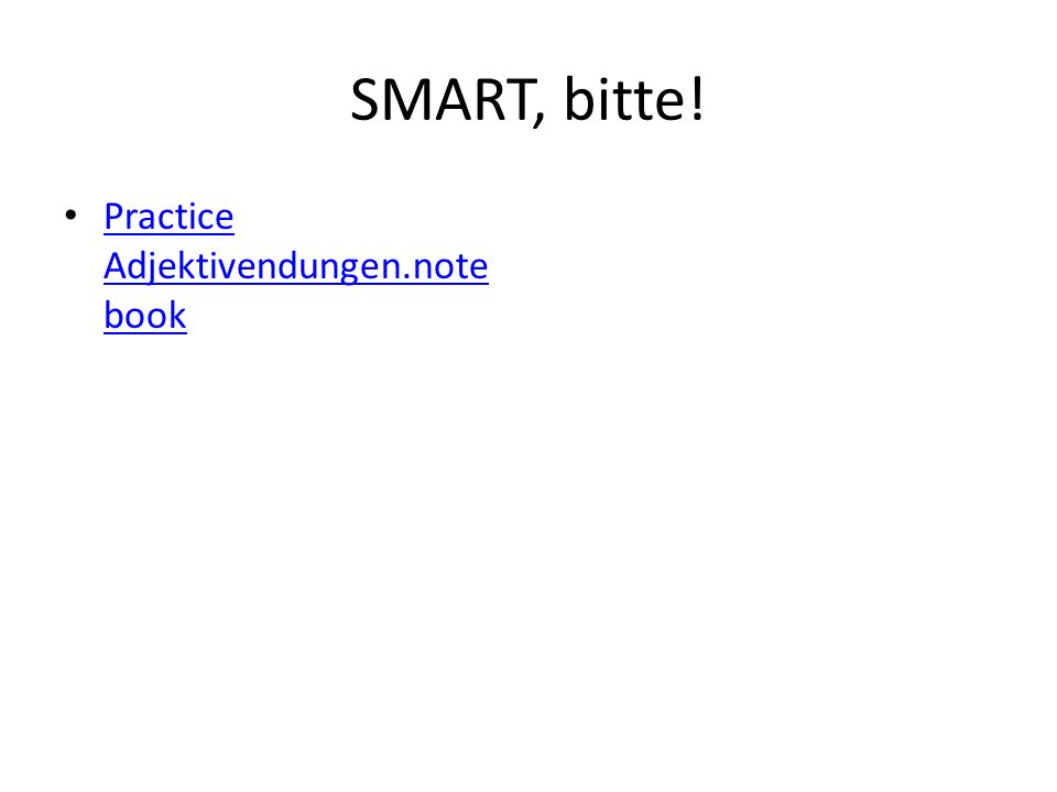 SMART, bitte! Practice Adjektivendungen.notebook