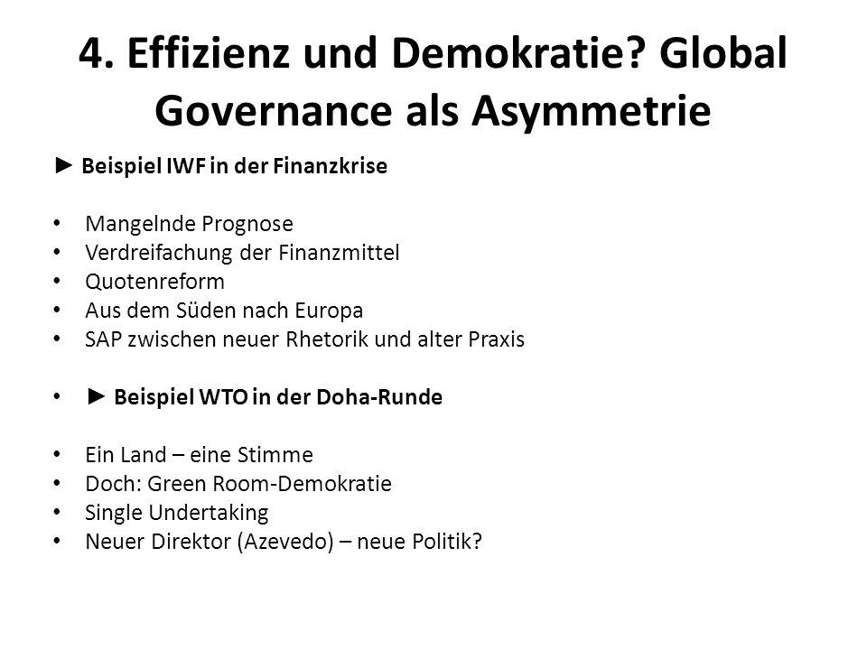 4. Effizienz und Demokratie Global Governance als Asymmetrie