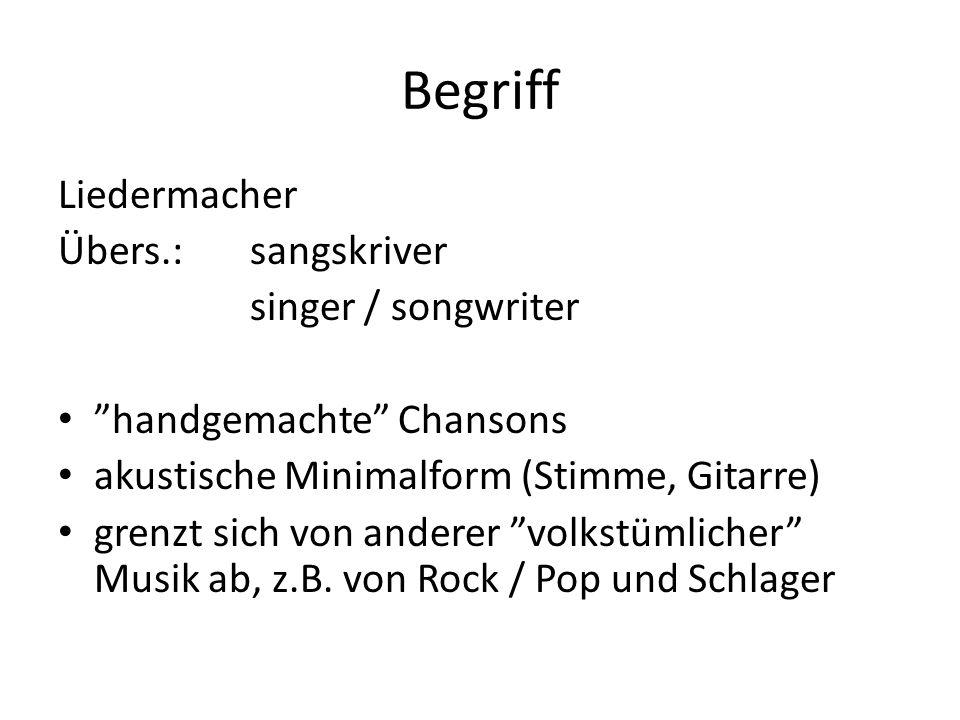Begriff Liedermacher Übers.: sangskriver singer / songwriter